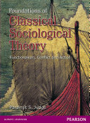 Foundations of Classical Sociological Theory: Functionalism, Conflict and Action