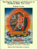 The Popular Religion and Folk-Lore of Northern India, Vol. I of II