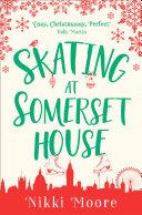 Skating at Somerset House (A Christmas Short Story): Love London Series Pdf/ePub eBook