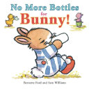 No More Bottles for Bunny