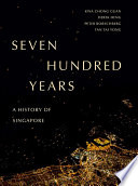 Seven Hundred Years  A History of Singapore
