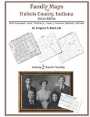 Family Maps of Dubois County  Indiana  Deluxe Edition