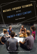 Michael Chekhov Technique in the Twenty First Century
