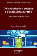Pdf De la fabrication additive à l'impression 3D/4D 3 Telecharger