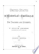 United States Historical Outlines for Teachers and Students