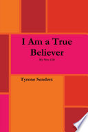 I Am A True Believer