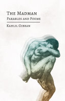 The Madman - His Parables and Poems
