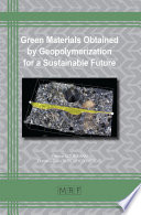 Green Materials Obtained by Geopolymerization for a Sustainable Future