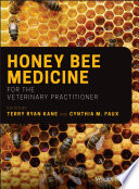 Honey Bee Medicine for the Veterinary Practitioner Book PDF