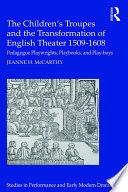 The Children s Troupes and the Transformation of English Theater 1509 1608