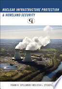 Nuclear Infrastructure Protection and Homeland Security Book
