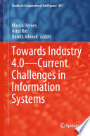 Towards Industry 4 0   Current Challenges in Information Systems Book