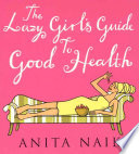 The Lazy Girl's Guide to Good Health