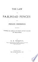The Law of Railroad Fences and Private Crossings