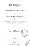 The Mormons  the dream and the reality  or  Leaves from the sketch book of experience  ed  by a clergyman  signing himself W B F