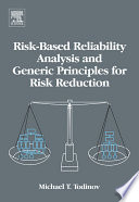 Risk Based Reliability Analysis and Generic Principles for Risk Reduction
