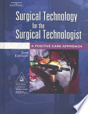 """""""Surgical Technology for the Surgical Technologist: A Positive Care Approach"""" by Paul Price, Kevin B. Frey, Teri L. Junge, Association of Surgical Technologists"""