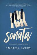 Sonata: A Memoir of Pain and the Piano