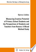 Measuring Creative Potential of Primary School Students and the Perspectives of Students and Teachers from Kosovo  A Mixed Method Study Book