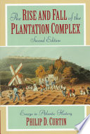 The Rise and Fall of the Plantation Complex Book