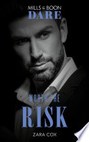 Worth The Risk  Mills   Boon Dare   The Mortimers  Wealthy   Wicked  Book 1