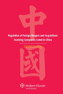 Regulation of Foreign Mergers and Acquisitions Involving Listed Companies in the People s Republic of China