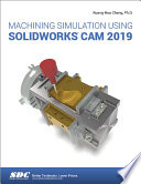 Machining Simulation Using SOLIDWORKS CAM 2019