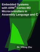 Embedded Systems with Arm Cortex M3 Microcontrollers in Assembly Language and C Book