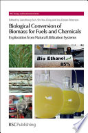 Biological Concerstion of Biomass for Fuels and Chemicals
