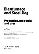 Blastfurnace and Steel Slag: Production, Properties, and Uses