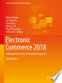 """Electronic Commerce 2018: A Managerial and Social Networks Perspective"" by Efraim Turban, Jon Outland, David King, Jae Kyu Lee, Ting-Peng Liang, Deborrah C. Turban"