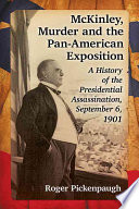 McKinley  Murder and the Pan American Exposition