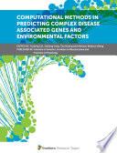 Computational Methods in Predicting Complex Disease Associated Genes and Environmental Factors