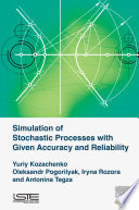 Simulation of Stochastic Processes with Given Accuracy and Reliability