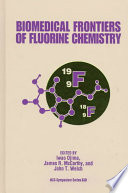 Biomedical Frontiers of Fluorine Chemistry