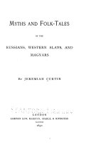 Myths and Folk tales of the Russians  Western Slavs  and the Magyars