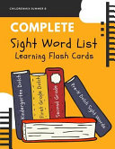 Complete Sight Word List Learning Flash Cards: This High Frequency Words Package Includes Complete Dolch Word Lists (220 Service Words + 95 Nouns) Wit