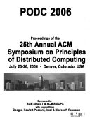 Proceedings of the 25th Annual ACM Symposium on Principles of Distributed Computing