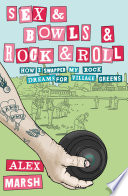 Sex   Bowls   Rock and Roll  How I Swapped My Rock Dreams for Village Greens