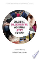 Child Abuse  Child Exploitation  and Criminal Justice Responses