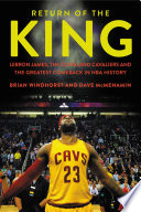 """""""Return of the King: LeBron James, the Cleveland Cavaliers and the Greatest Comeback in NBA History"""" by Brian Windhorst, Dave McMenamin"""