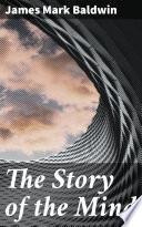 The Story of the Mind Read Online