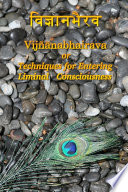 Vijnaanabhairava Or Techniques for Entering Liminal Consciousness