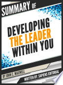 Summary Of  Developing The Leader Within You     By John C  Maxwell   Written By Sapiens Editorial Book