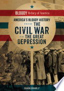 America S Bloody History From The Civil War To The Great Depression
