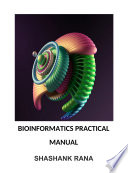 Bioinformatics Practical Manual
