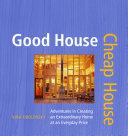 Good House, Cheap House