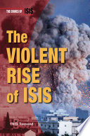The Violent Rise of ISIS