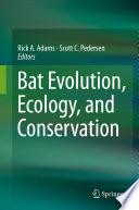 Bat Evolution  Ecology  and Conservation Book