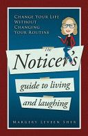 The Noticer's Guide to Living and Laughing